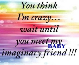 imaginary friend baby picture quote